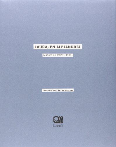 Laura, En Alejandría. Escrita En 1979 Y 1981
