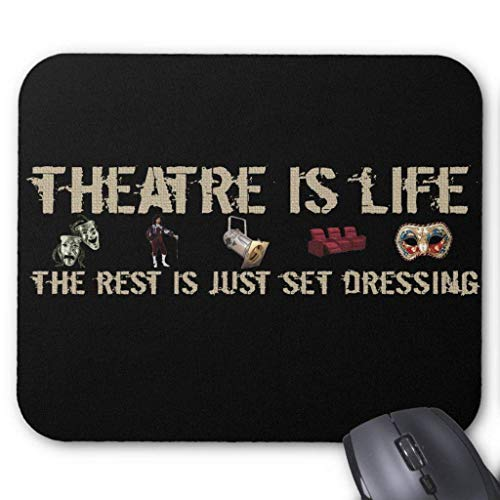 Theatre is Life Mouse Pad 18×22 cm -
