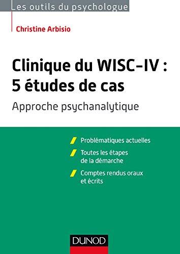 Clinique du WISC-IV : 5 études de cas - Approche psychanalytique