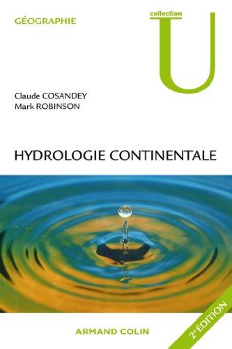 Hydrologie continentale (Géographie) par Claude Cosandey