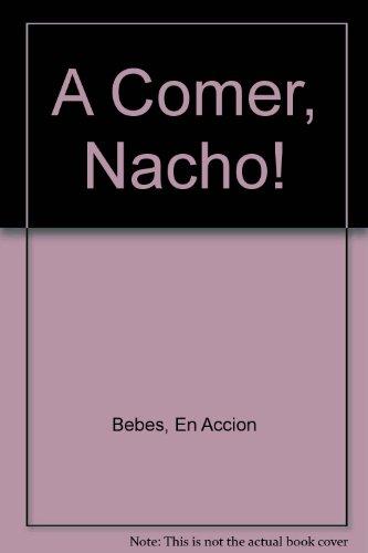 A Comer, Nacho! por En Accion Bebes
