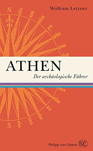 Athen: Der archäologische Führer