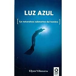 Luz azul: La naturaleza submarina del hombre (Buscadores de la Verdad)