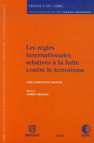 Les règles internationales relatives à la lutte contre le terrorisme