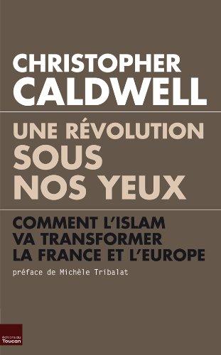Une rvolution sous nos yeux :  Comment lislam va transformer la France et lEurope