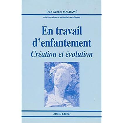 En travail d'enfantement : création et évolution