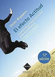 El Efecto Actitud: La gestión del entusiasmo en la vida personal y profesional: 2 (Sinergia)