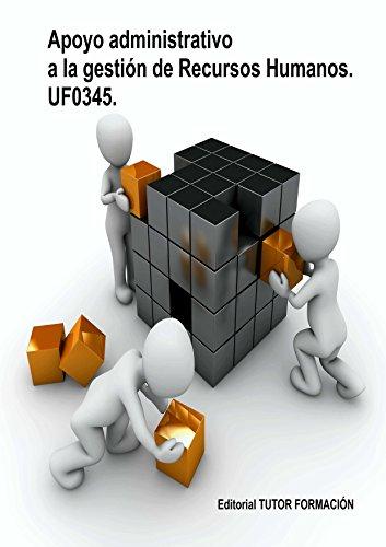 Apoyo administrativo a la gestión de recursos humanos. UF0345 por Felisa Fernández López