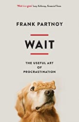 Wait: The useful art of procrastination