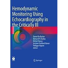 Hemodynamic Monitoring Using Echocardiography in the Critically Ill (English Edition)