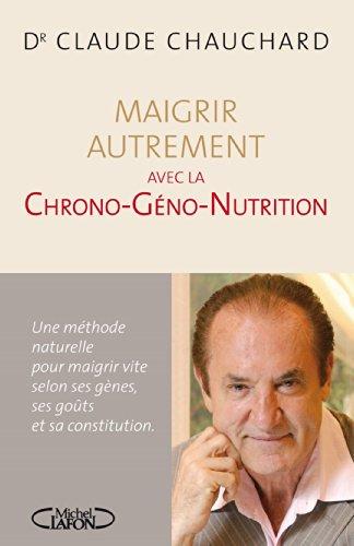 Maigrir autrement avec la Chrono-Géno-Nutrition