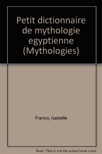 Petit dictionnaire de mythologie égyptienne par Isabelle Franco