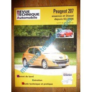 RRevue TechniqueB0711.5 REVUE TECHNIQUE AUTOMOBILE PEUGEOT 207 depuis 03/2006 Essence 1.6l VTi 16V et Diesel 1.6l HDi 16v