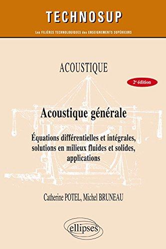 acoustique-generale-equations-differentielles-et-integrales-solutions-en-milieux-fluides-et-solides-