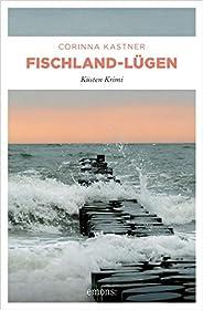 Fischland-Lügen: Küsten Krimi (Kassandra Voß)