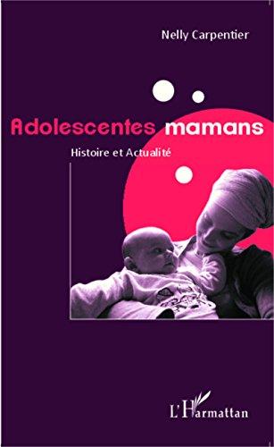 Adolescentes mamans: Histoire et Actualité