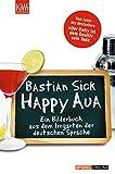 Happy Aua: Ein Bilderbuch aus dem Irrgarten der deutschen Sprache