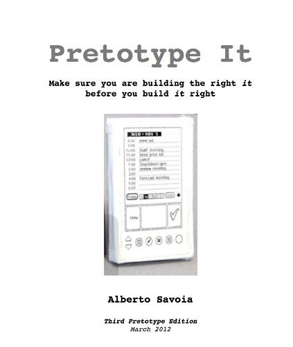 pretotype-it-make-sure-you-are-building-the-right-it-before-you-build-it-right-english-edition