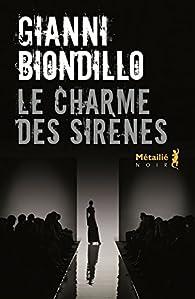 Le Charme des sirènes par Gianni Biondillo