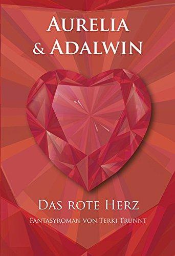 Download Aurelia und Adalwin: Das rote Herz