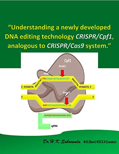 """Understanding a newly developed DNA editing technology CRISPR/Cpf1, analogous to CRISPR/Cas9 system."": CRISPR-Cpf1 May snip out CRISPR-Cas9 (English Edition)"