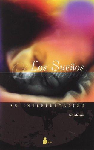 Los Suenos, Su Interpretacion par ANTONIO LOPEZ BAYO