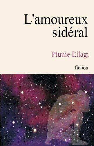 L'amoureux sideral par Plume Ellagi