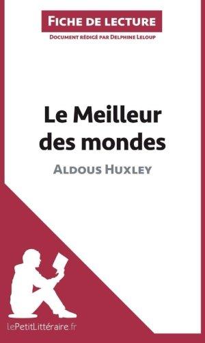 Le Meilleur des mondes d'Aldous Huxley (Fiche de lecture): Résumé Complet Et Analyse Détaillée De L'oeuvre