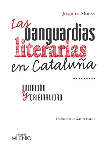 Las vanguardias literarias en Cataluña: Imitación y originalidad (Alfa) por Joaquim Molas