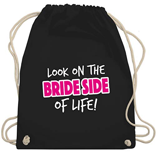 Life Kostüm Bag For - JGA Junggesellinnenabschied - Look on the bride side of life! - Unisize - Schwarz - WM110 - Turnbeutel & Gym Bag