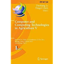 [(Computer and Computing Technologies in Agriculture: Part I : 5th IFIP TC 5, SIG 5.1 International Conference, CCTA 2011, Beijing, China, October 29-31, 2011, Proceedings)] [Edited by Daoliang Li ] published on (February, 2014)
