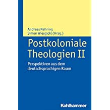 Postkoloniale Theologien II: Perspektiven aus dem deutschsprachigen Raum