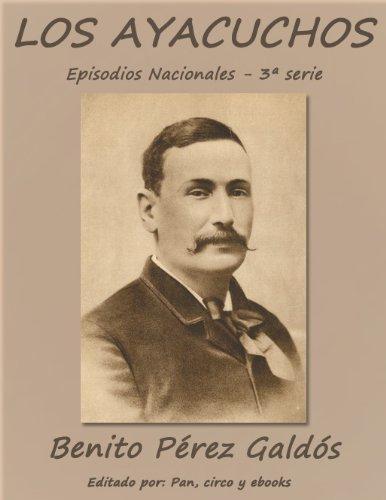 Los Ayacuchos (Episodios nacionales) por Benito Pérez Galdós