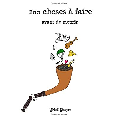 100 choses à faire avant de mourir