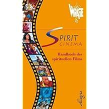 Spirit Cinema: Handbuch des spirituellen Films