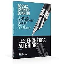 Les enchères au bridge : Tome 2, Le système d'enseignement français expliqué et commenté
