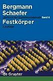 Ludwig Bergmann; Clemens Schaefer: Lehrbuch der Experimentalphysik: Festkörper -