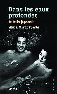 Dans les eaux profondes : Le bain japonais par Mizubayashi