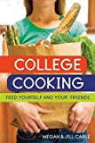 [( College Cooking: Feed Yourself and Your Friends By Carle, Megan ( Author ) Paperback Apr - 2007)] Paperback