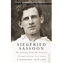 Siegfried Sassoon: The Journey from the Trenches 1918-1967 by Jean Moorcroft Wilson (2004-10-29)