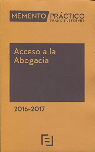 Memento Práctico Acceso a la Abogacía 2016-2017 por Lefebvre-El Derecho