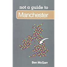 not a guide to Manchester