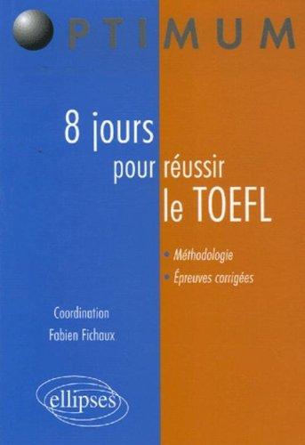 8 Jours pour réussir le TOEFL