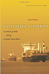 Navigating Austerity: Currents of Debt Along a South Asian River (Anthropology of Policy)