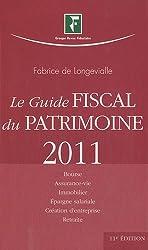 Le Guide Fiscal du Patrimoine 201: Bouse, assurance-vie, immobilier, épargne salariale, créations d'entreprise, retraite