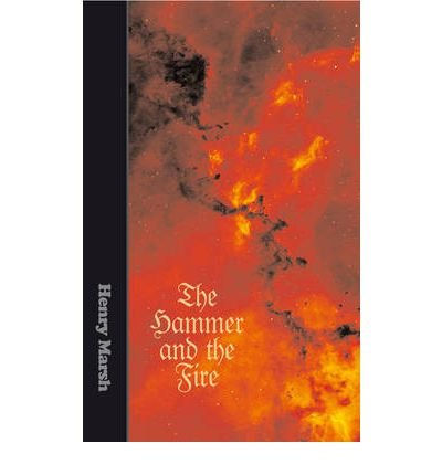 [(The Hammer and the Fire)] [ By (author) Henry Marsh ] [September, 2011]