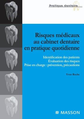 Risques médicaux au cabinet dentaire en pratique quotidienne: Identification des patients. Évaluation des risques. Prise en charge : prévention, précautions