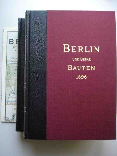 Berlin und seine Bauten: Faksimile-Druck der 2. Ausgabe von 1896
