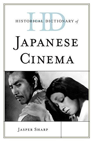 Historical Dictionary of Japanese Cinema (Historical Dictionaries of Literature and the Arts)