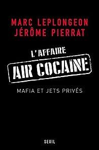 L'affaire Air cocaïne. Mafia et jets privés par Jérôme Pierrat